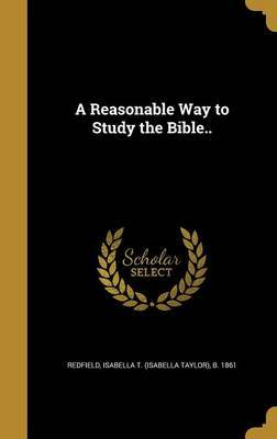 A Reasonable Way to Study the Bible..