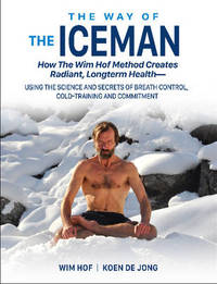 Way of the Iceman by Wim Hof