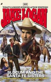 Slocum and the Santa Fe Sisters by Jake Logan