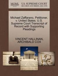 Michael Zaffarano, Petitioner, V. United States. U.S. Supreme Court Transcript of Record with Supporting Pleadings by Vincent Hallinan