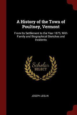 A History of the Town of Poultney, Vermont by Joseph Joslin