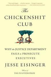 The Chickenshit Club by Jesse Eisinger