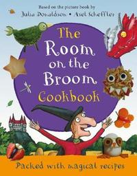 The Room on the Broom Cookbook by Julia Donaldson