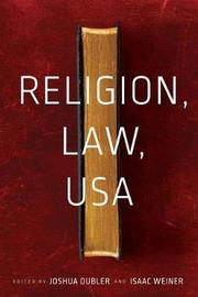 Religion, Law, USA by Isaac Weiner