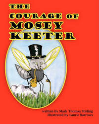 The Courage of Mosey Keeter by Mark Thomas Stirling