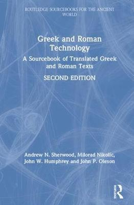 Greek and Roman Technology by Andrew N Sherwood
