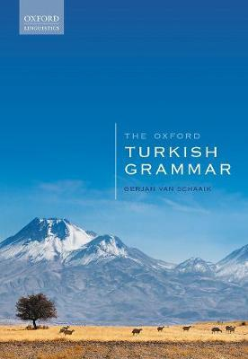 The Oxford Turkish Grammar by Gerjan Van Schaaik