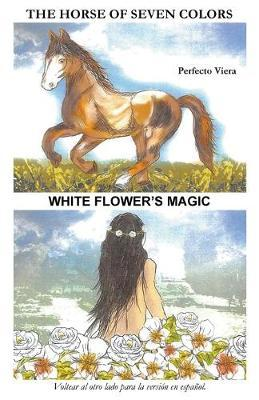 The Horse of Seven Colors-White Flower's Magic by Perfecto Viera