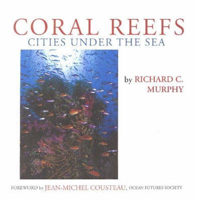 Coral Reefs: Cities Under the Sea by Richard C. Murphy image