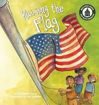 Raising the Flag by Anastasia Suen
