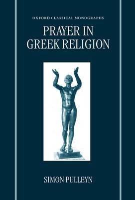 Prayer in Greek Religion by Simon Pulleyn image