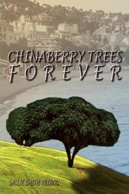 Chinaberry Trees Forever by SALLIE SMITH TRIBOU image