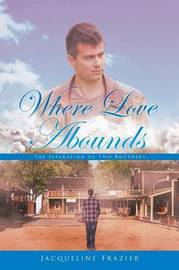 Where Love Abounds by Jacqueline Frazier