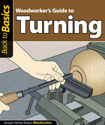 Woodworker's Guide to Turning by John Kelsey
