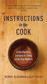 Instructions to the Cook by Bernie Glassman