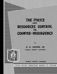 The Police and Resources Control in Counter-Insurgency by E. H. Adkins
