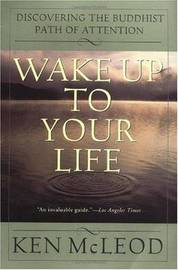Wake Up to Your Life by Ken McLeod image