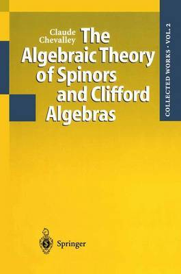 The Algebraic Theory of Spinors and Clifford Algebras: v. 2 by Claude C. Chevalley image