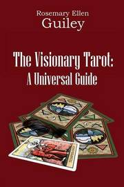 The Visionary Tarot by Rosemary Ellen Guiley