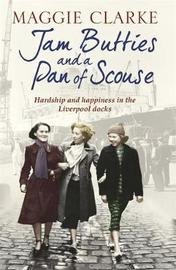 Jam Butties and a Pan of Scouse by Maggie Clarke