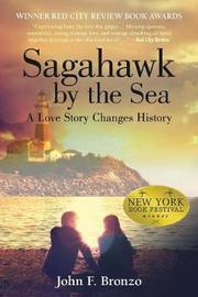 Sagahawk by the Sea by John F Bronzo