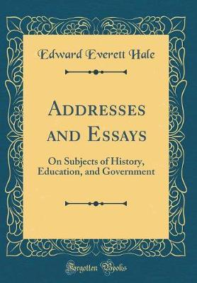 Addresses and Essays by Edward Everett Hale