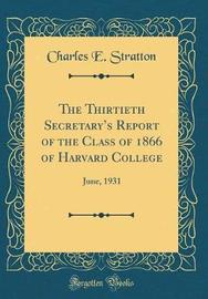 The Thirtieth Secretary's Report of the Class of 1866 of Harvard College by Charles E Stratton image