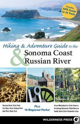 Hiking and Adventure Guide to Sonoma Coast and Russian River by Stephen W Hinch image