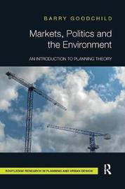 Markets, Politics and the Environment by Barry Goodchild image