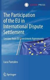 The Participation of the EU in International Dispute Settlement by Luca Pantaleo