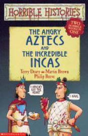 The Angry Aztecs and the Incredible Incas by Terry Deary image