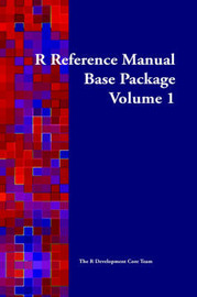 R Reference Manual: Base Package: vol.1 by The R. Development Core Team image