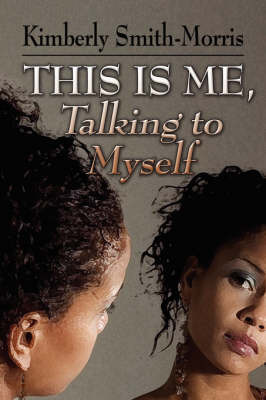 This Is Me, Talking to Myself by Kimberly Smith-Morris image