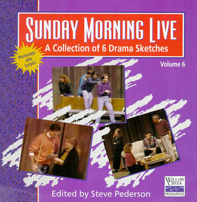Sunday Morning Live: A Collection of 6 Drama Sketches: v. 6 by Steve Pederson image