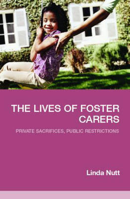The Lives of Foster Carers by Linda Nutt