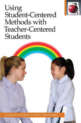 Using Student-Centered Methods with Teacher-Centered Students by Marilyn Lewis