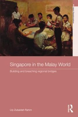 Singapore in the Malay World by Lily Zubaidah Rahim image