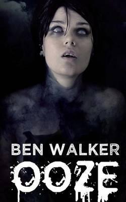 Ooze by Ben Walker