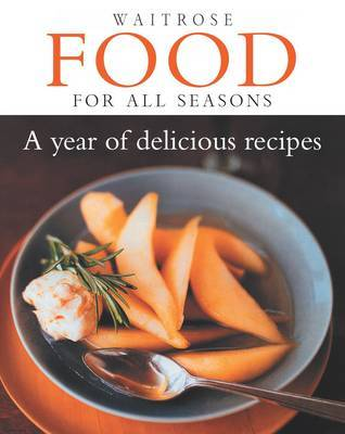 Food for All Seasons: a Year of Delicious Recipes