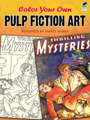 Color Your Own Pulp Fiction Art by Marty Noble