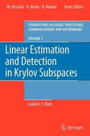 Linear Estimation and Detection in Krylov Subspaces by Guido K.E Dietl