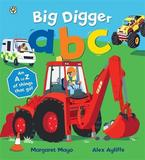 Big Digger ABC by Margaret Mayo