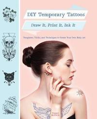 DIY Temporary Tattoos by Pepper Baldwin