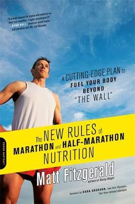 The New Rules of Marathon and Half-Marathon Nutrition by Matt Fitzgerald