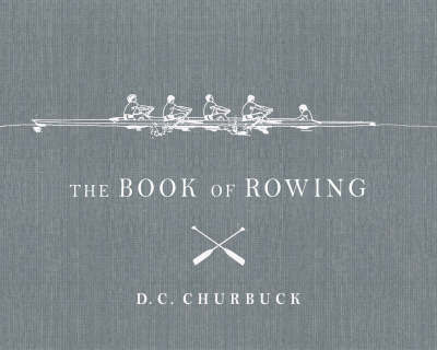 The Book Of Rowing by D.C. Churbuck image