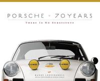 Porsche 70 Years by Randy Leffingwell