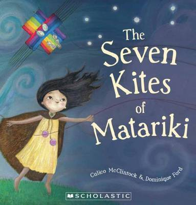 Seven Kites of Matariki by Calico McClintock