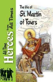 The Life of St Martin of Tours by Sulpitius Severus