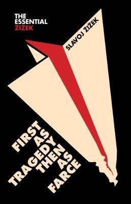 First as Tragedy, Then as Farce by Slavoj Z?iz?ek image