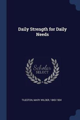 Daily Strength for Daily Needs by Mary Tileston image